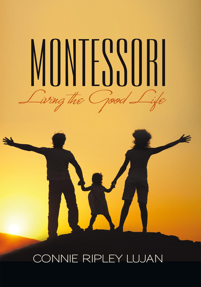 MONTESSORI By: Connie Ripley Lujan