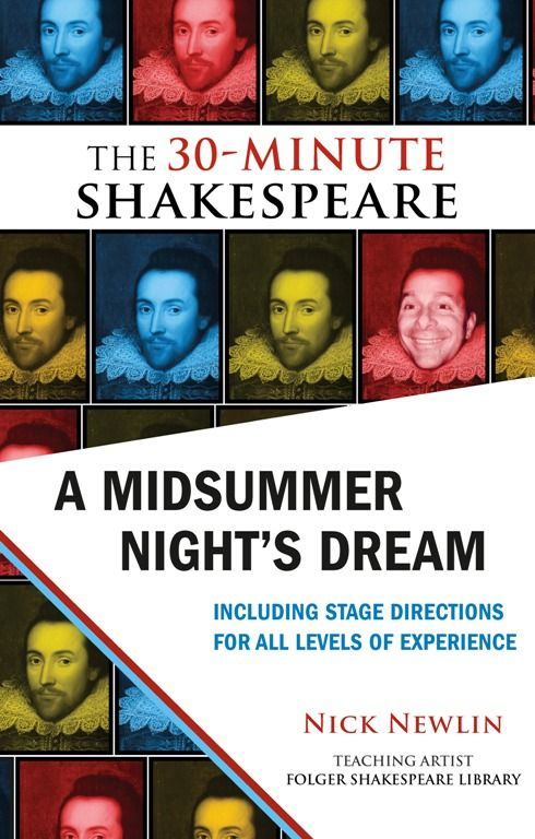 A Midsummer Night's Dream: The 30-Minute Shakespeare By: Nick Newlin