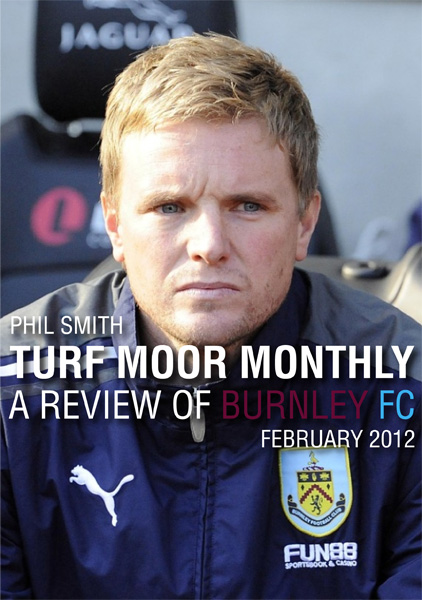 Turf Moor Monthly - A review of Burnley FC: February 2012 By: Phil Smith