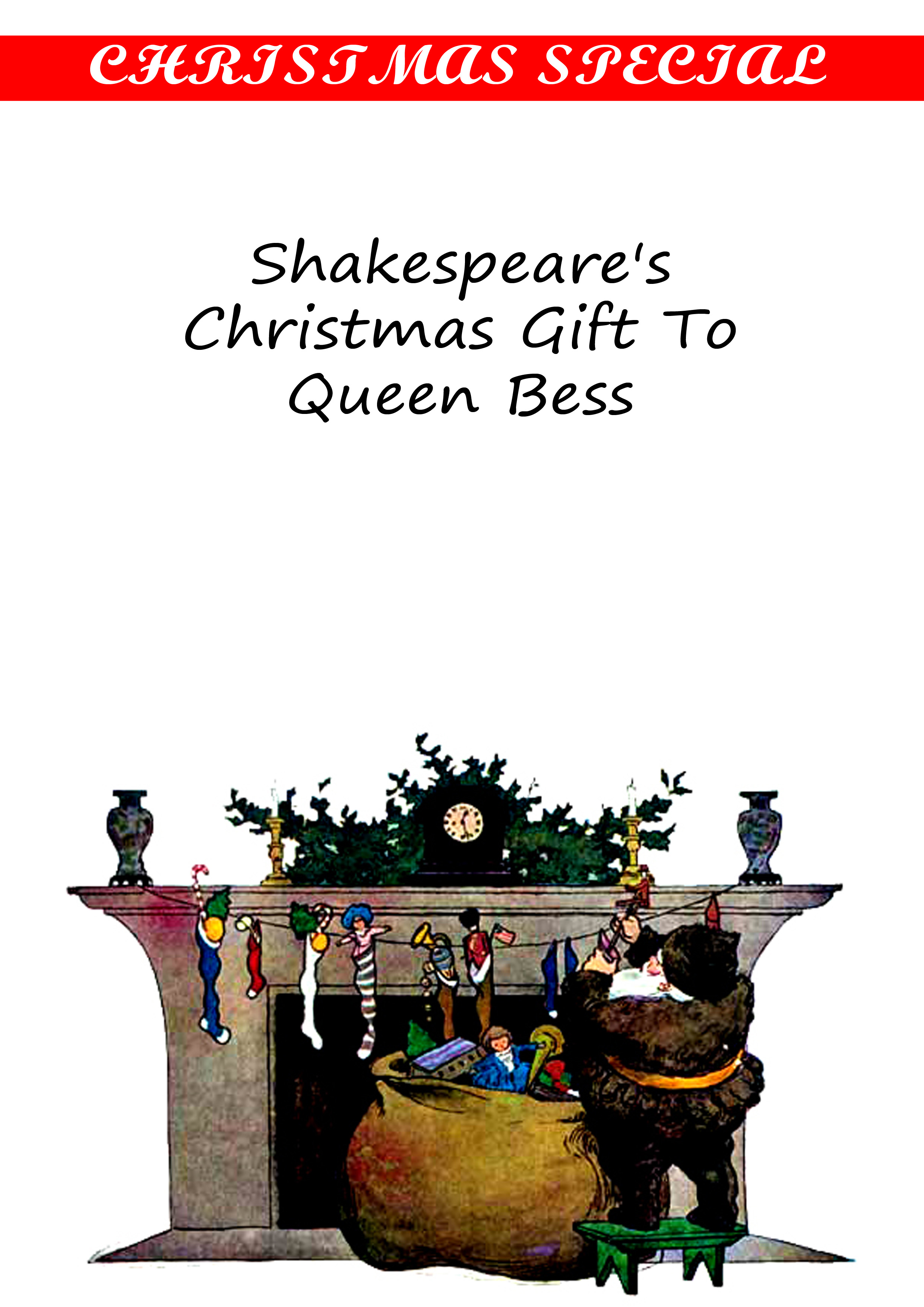 Shakespeare's Christmas Gift To Queen Bess By: Anna Benneson McMahan