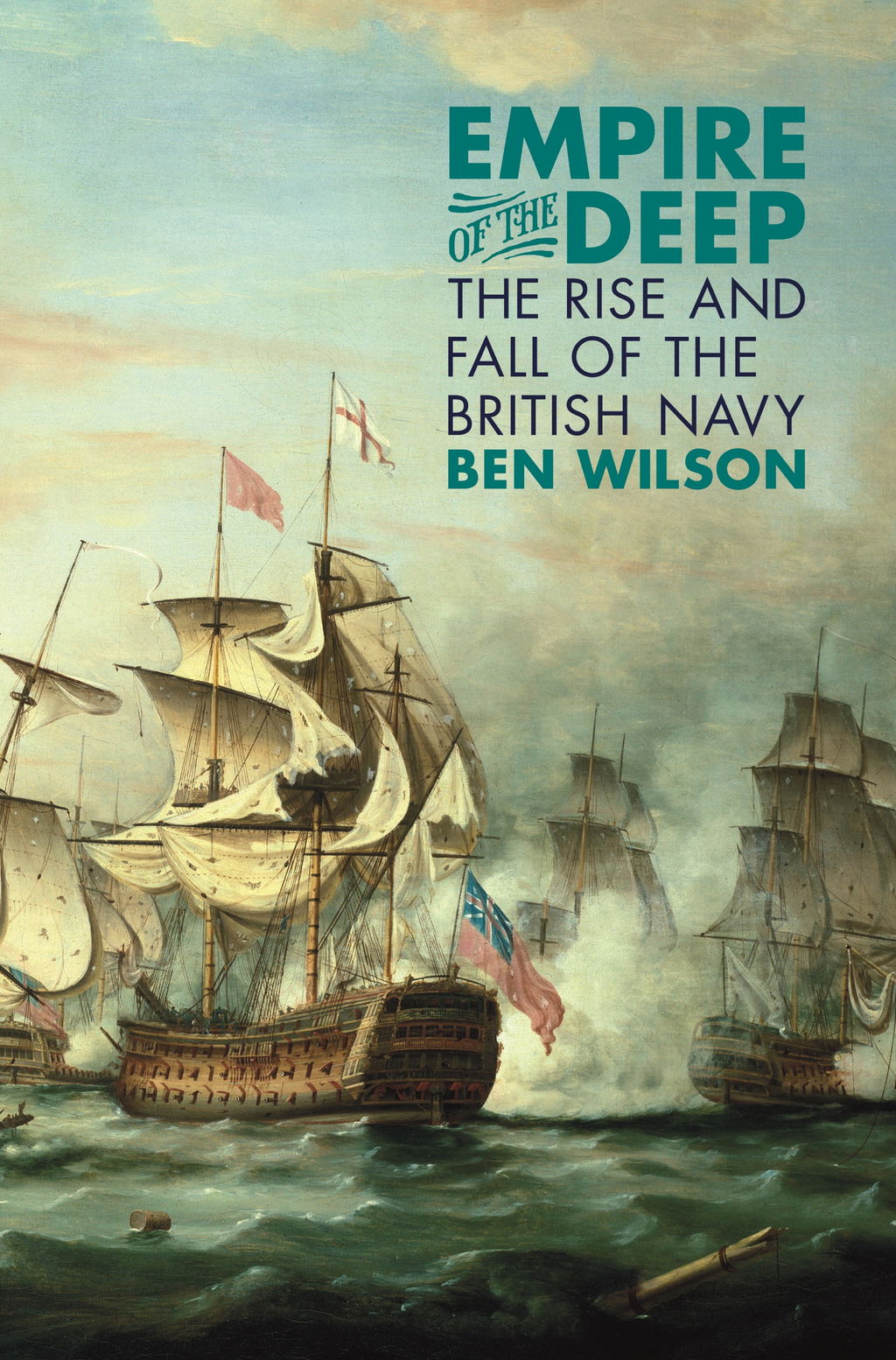Empire of the Deep The Rise and Fall of the British Navy