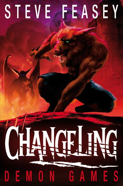 Changeling: Demon Games By: Steve Feasey