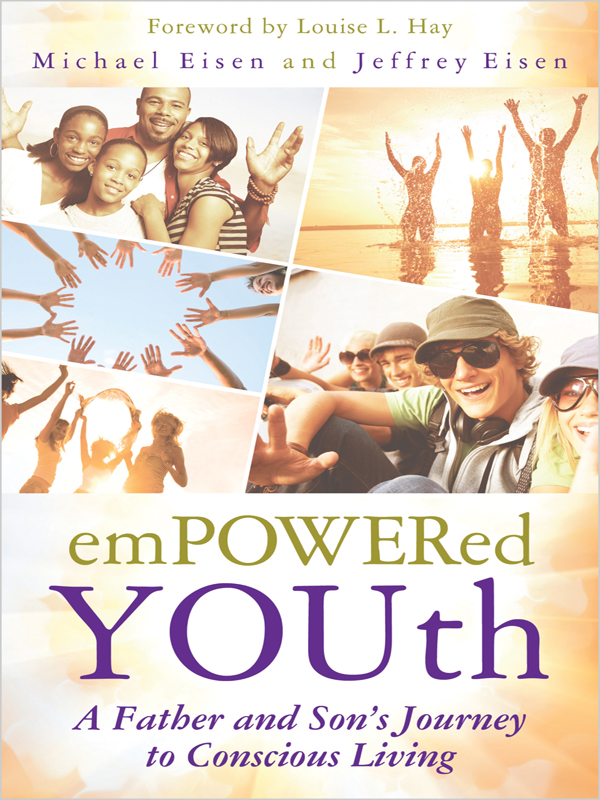 Empowered YOUth: A Father and Son's Journey to Conscious Living By: Michael Eisen