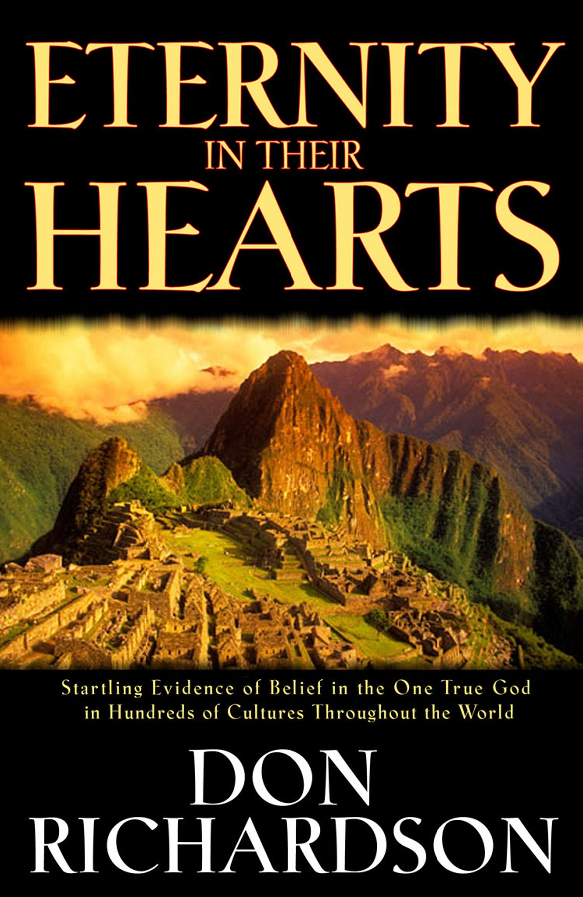 Eternity in Their Hearts By: Don Richardson