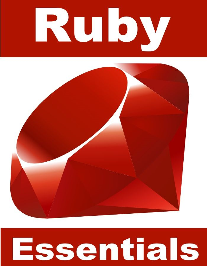 Ruby Programming Essentials By: Neil Smyth
