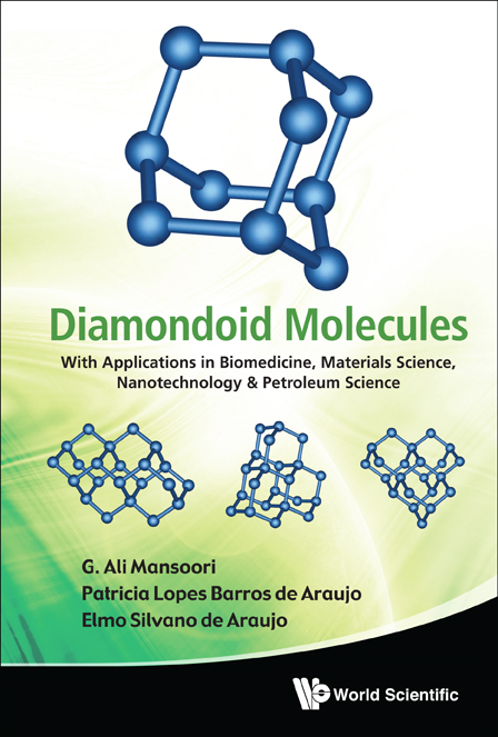 Diamondoid Molecules:With Applications in Biomedicine, Materials Science, Nanotechnology & Petroleum Science