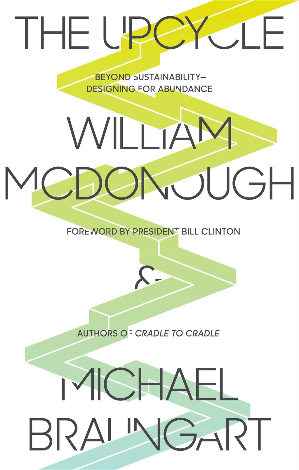 The Upcycle By: Michael Braungart,William McDonough
