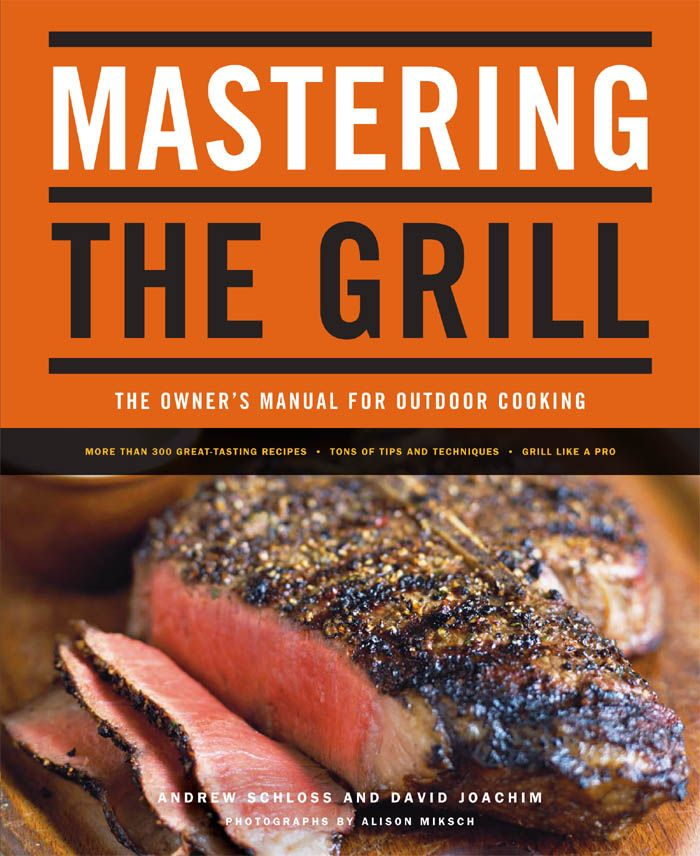 Mastering The Grill By: Alison Miksch
