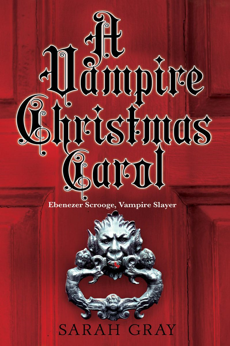 A Vampire Christmas Carol By: Sarah Gray