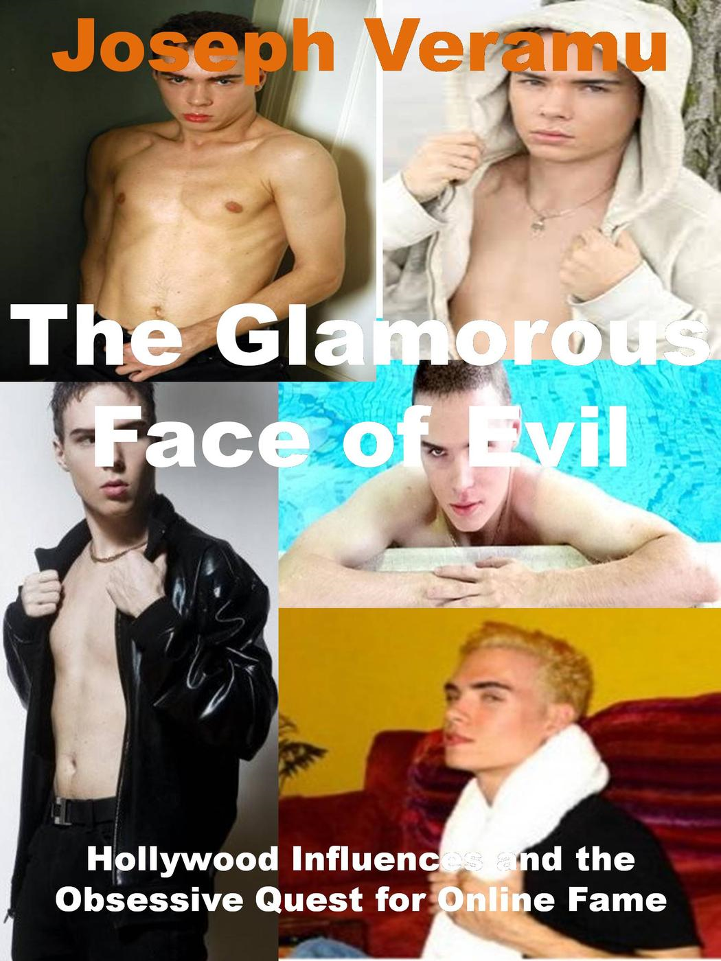 Joseph Veramu - The Glamorous Face of Evil: Hollywood Influences and the Obsession for Online Fame