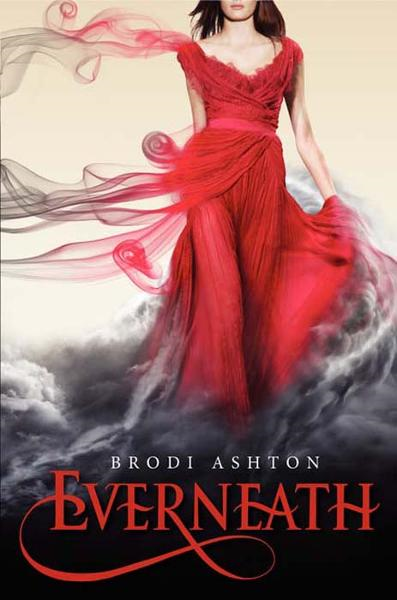 Everneath By: Brodi Ashton