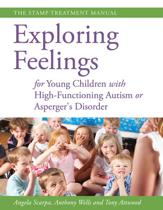 Exploring Feelings for Young Children with High-Functioning Autism or Asperger's Disorder The STAMP Treatment Manual