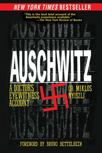 Auschwitz: A Doctor's Eyewitness Account By:  Richard Seaver, Tibere Kremer,Miklos Nyiszli