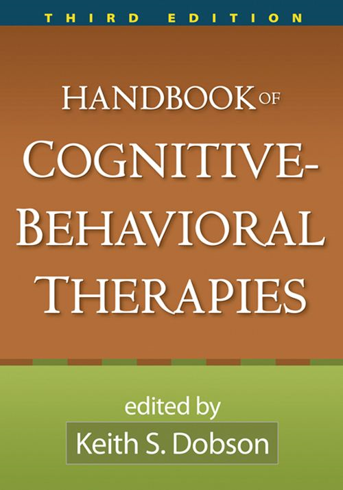 Handbook of Cognitive-Behavioral Therapies, Third Edition By: