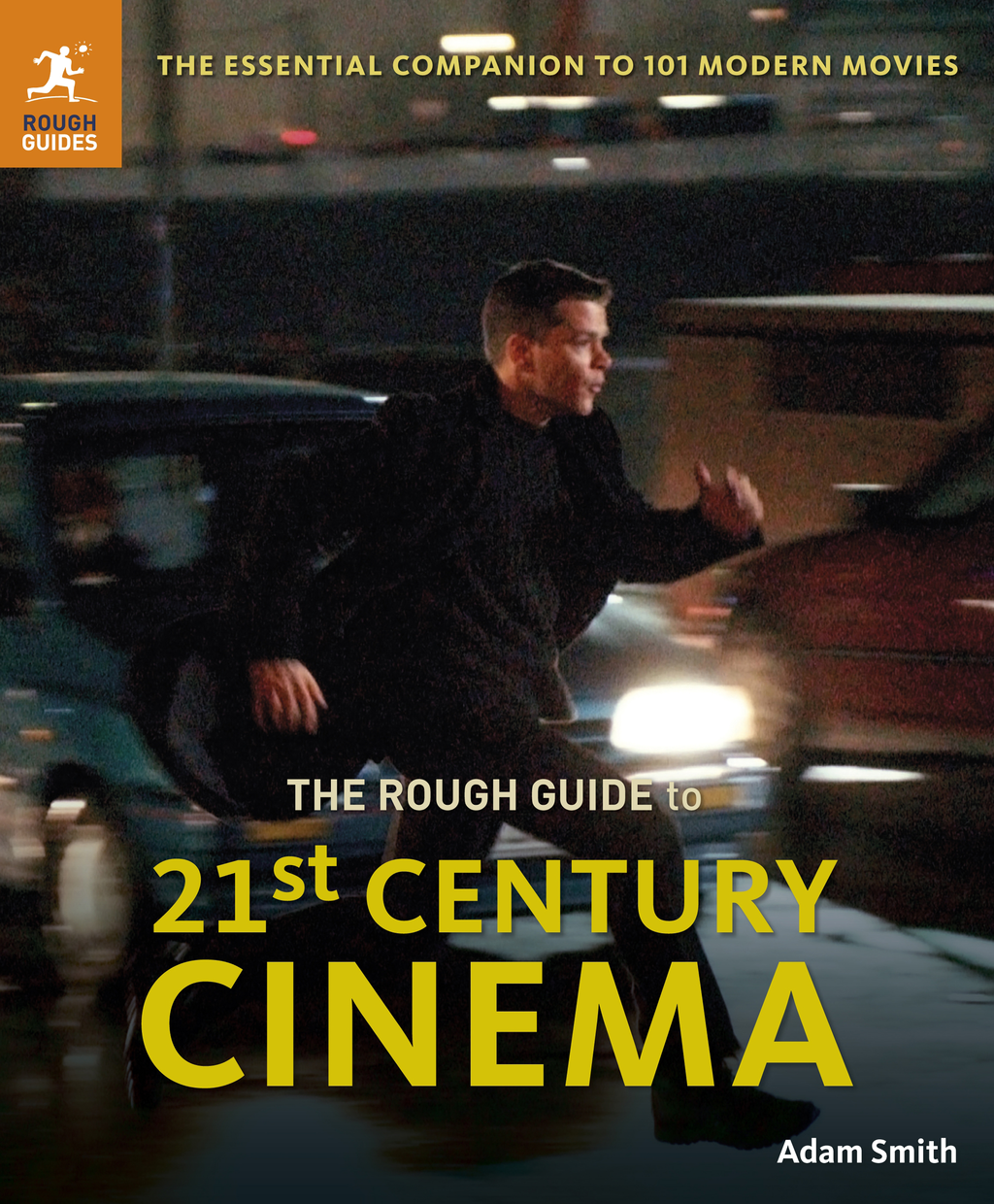 The Rough Guide to 21st Century Cinema The Essential Companion to 101 Modern Movies