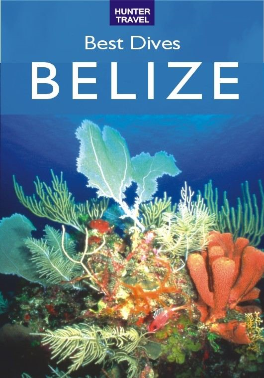 Best Dives of Belize By: Joyce Huber