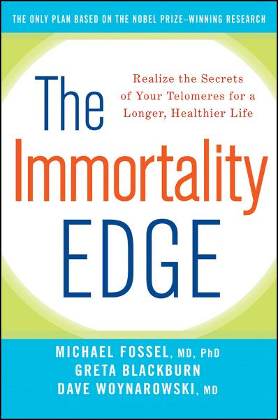 The Immortality Edge By: Dave Woynarowski,Greta Blackburn,Michael Fossel