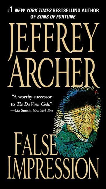 False Impression By: Jeffrey Archer