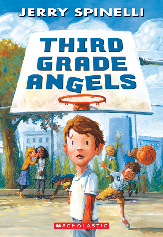 Third Grade Angels By: Jerry Spinelli,Jennifer A. Bell
