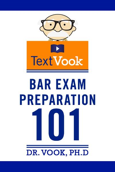Bar Exam Preparation 101: The TextVook By: Dr. Vook Ph.D