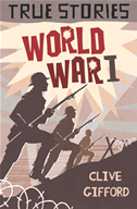 True Stories: World War One