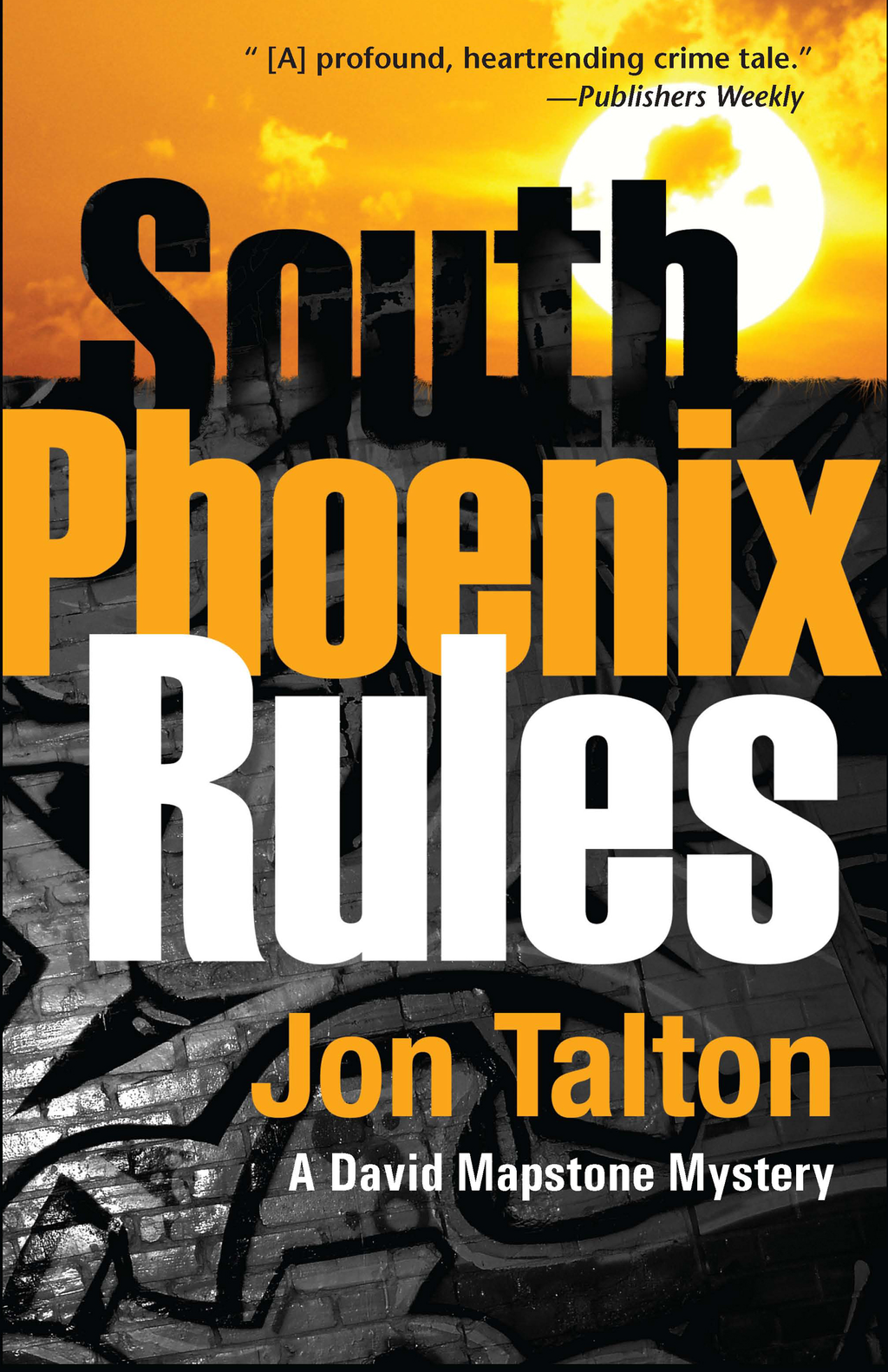 South Phoenix Rules By: Jon Talton