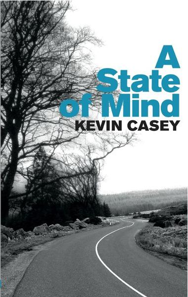 A State of Mind By: Kevin Casey