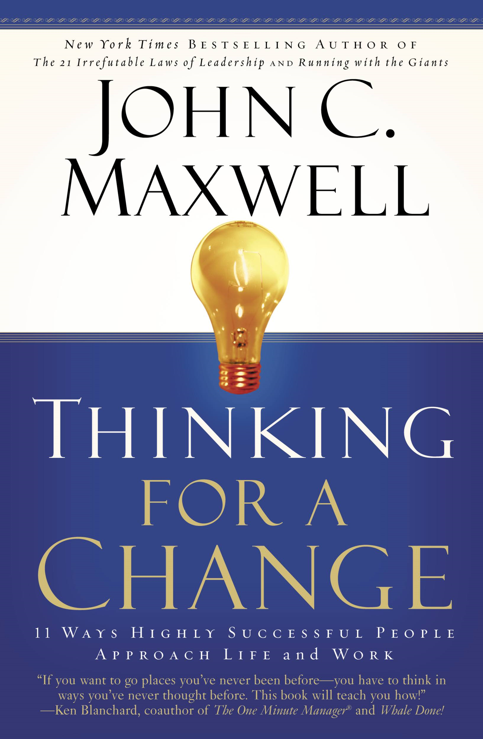 Thinking for a Change By: John C. Maxwell