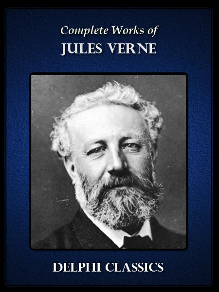 Complete Works of Jules Verne (Illustrated)