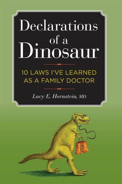 Declarations of a Dinosaur By: M.D. Lucy E Hornstein, MD