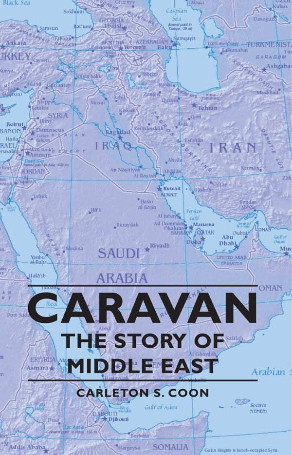 Caravan - The Story Of Middle East By: Carleton S. Coon