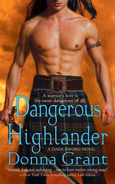 Dangerous Highlander By: Donna Grant