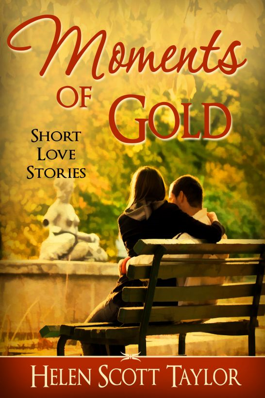 Moments of Gold (Anthology of Short Love Stories) By: Helen Scott Taylor