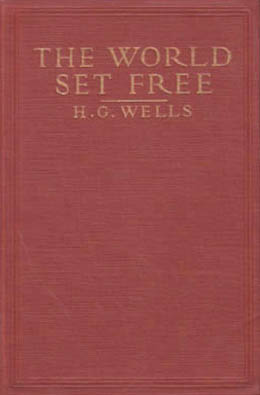 The World Set Free By: H. G. Wells