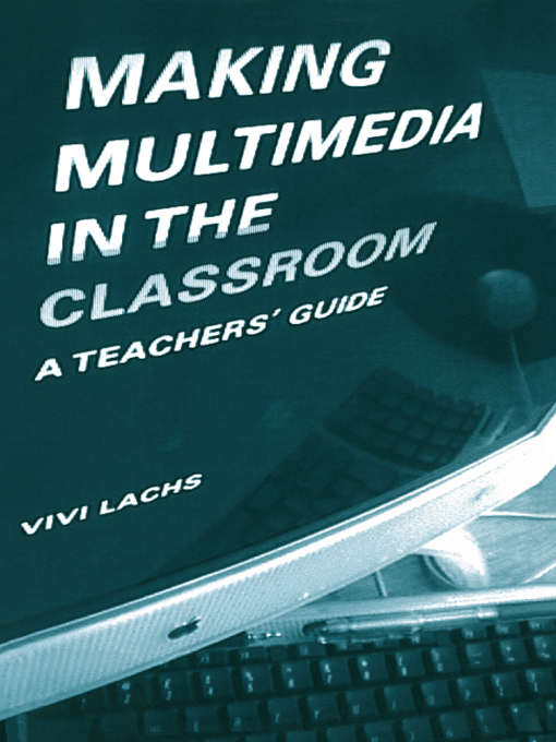 Making Multimedia in the Classroom By: Vivi Lachs