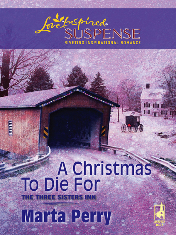 A Christmas to Die For (Mills & Boon Love Inspired Suspense) (The Three Sisters Inn - Book 2)