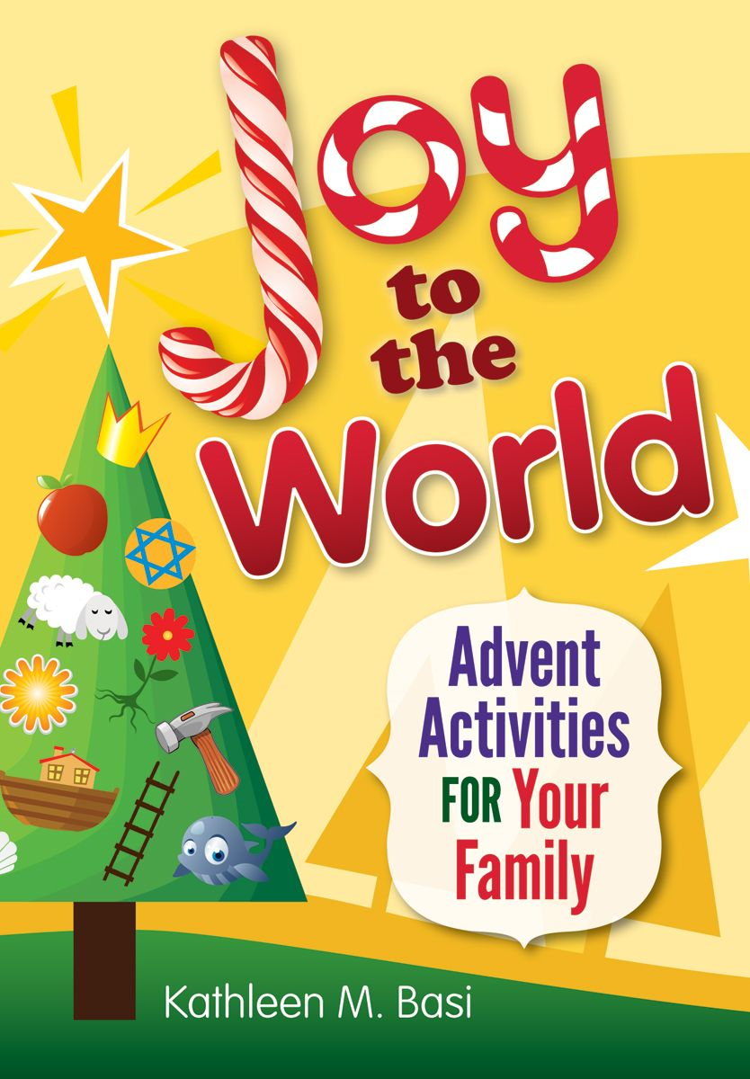 Joy to the World By: Kathleen M. Basi