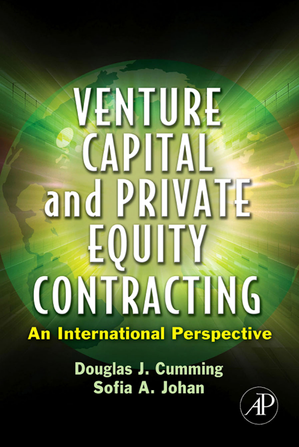 Venture Capital and Private Equity Contracting By: Douglas J. Cumming,Sofia A. Johan