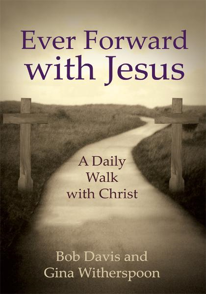 Ever Forward with Jesus By: Bob Davis
