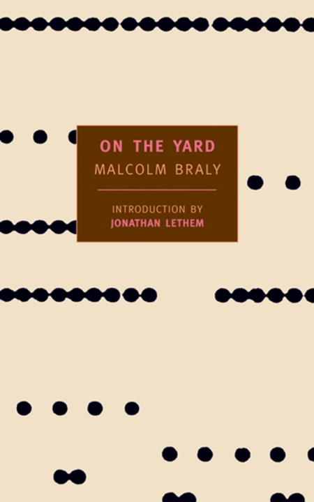 On the Yard By: Malcolm Braly