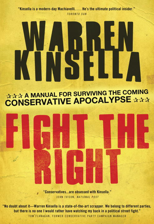 Fight the Right By: Warren Kinsella