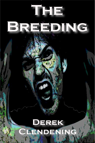 Derek Clendening - The Breeding
