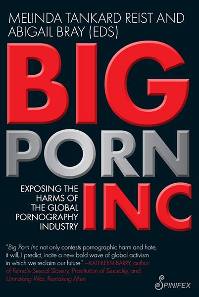 Big Porn Inc: Exposing the Harms of the Global Porn Industry