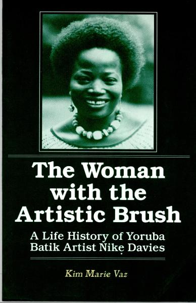 The Woman with the Artistic Brush: A Life History of Yoruba Batik Artist Nike Davies