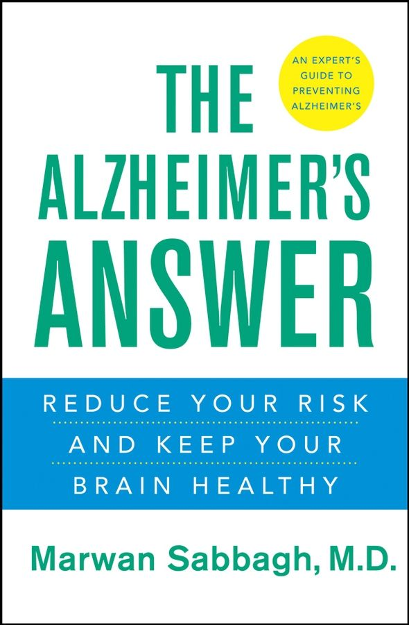 The Alzheimer's Answer By: Marwan Sabbagh