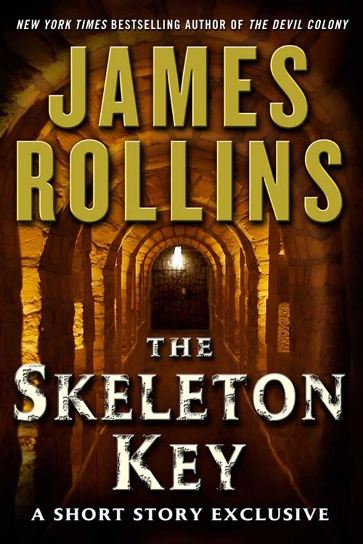 The Skeleton Key: A Short Story Exclusive By: James Rollins