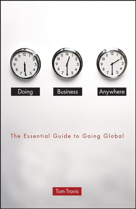 Tom Travis - Doing Business Anywhere: The Essential Guide to Going Global