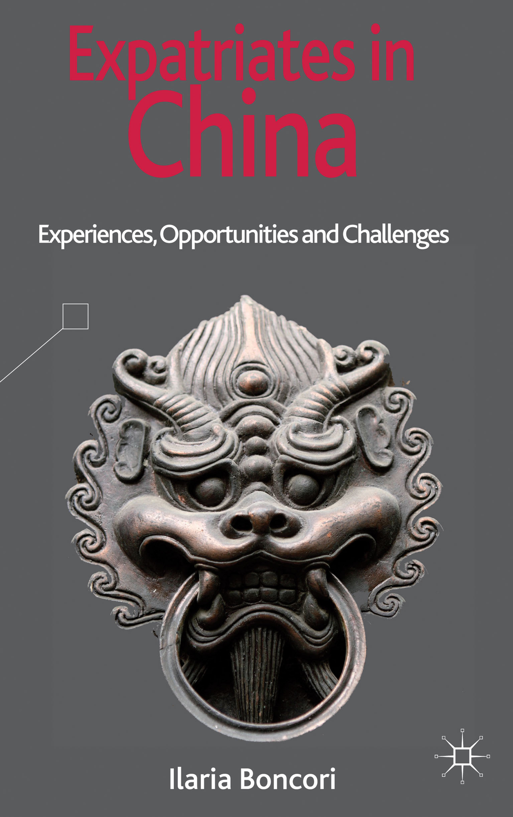 Expatriates in China Experiences,  Opportunities and Challenges