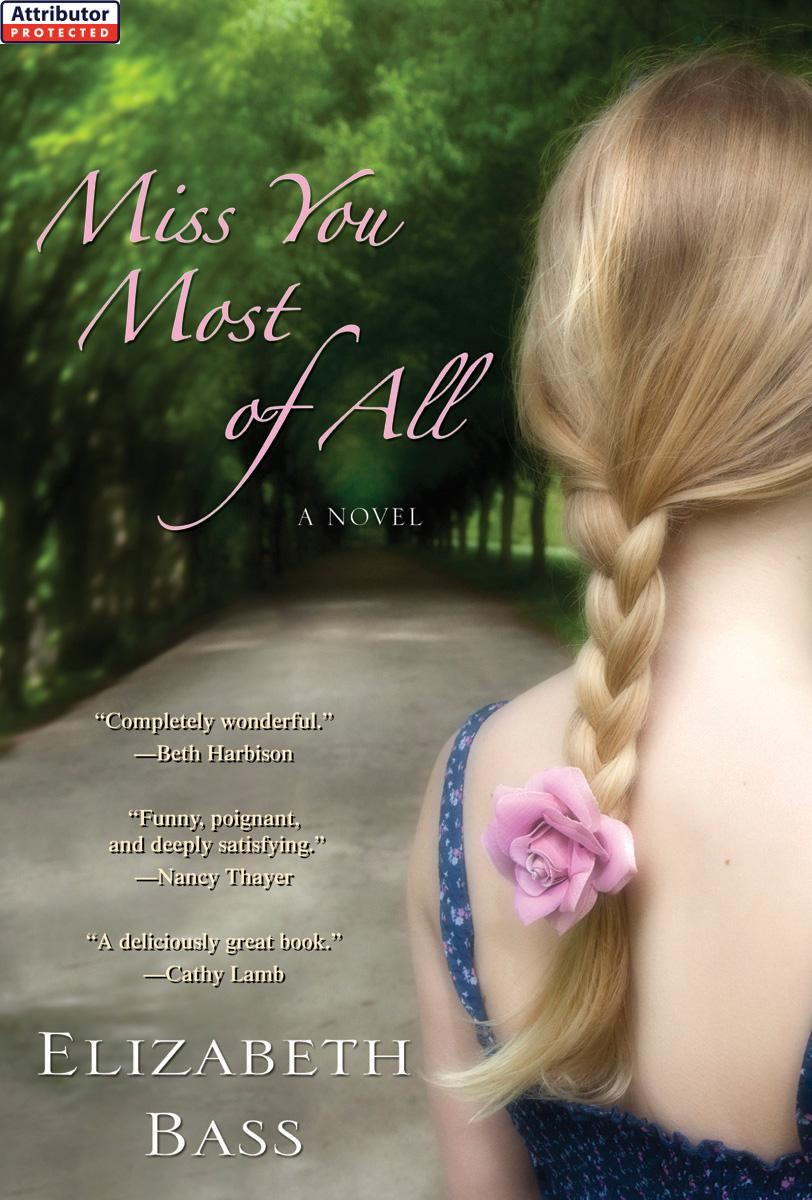 Miss You Most of All By: Elizabeth Bass