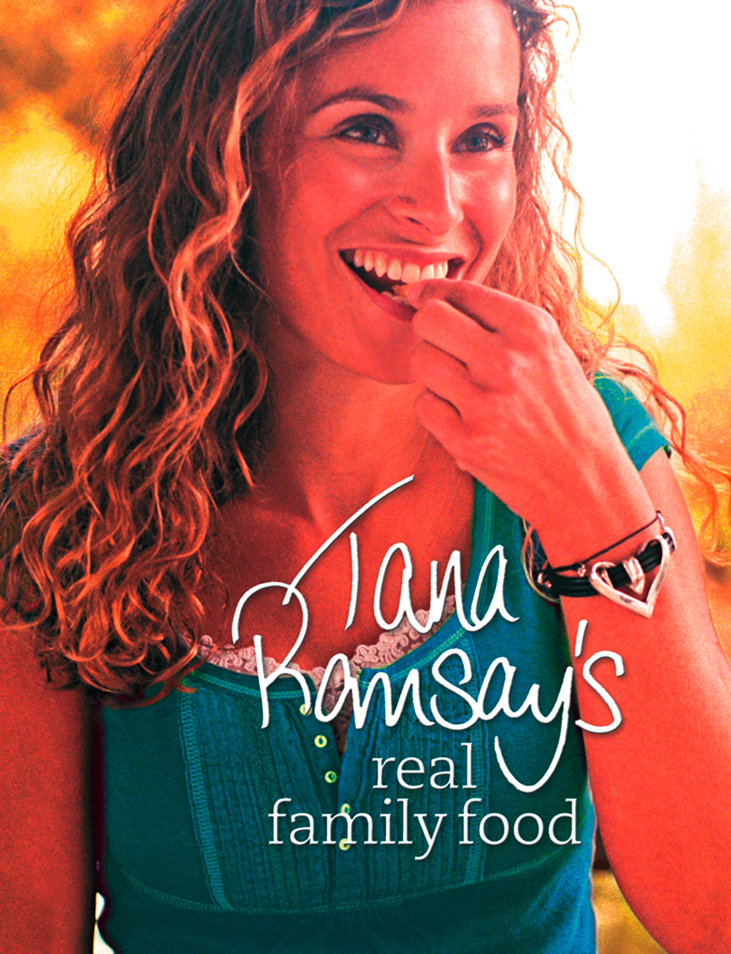 Tana Ramsay?s Real Family Food: Delicious Recipes for Everyday Occasions